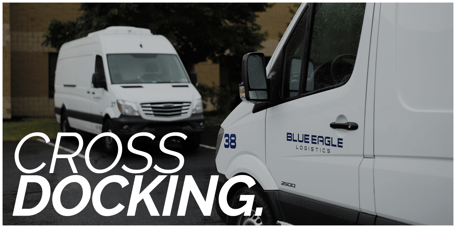 Blue Eagle Logistics Vans with text, Cross Docking