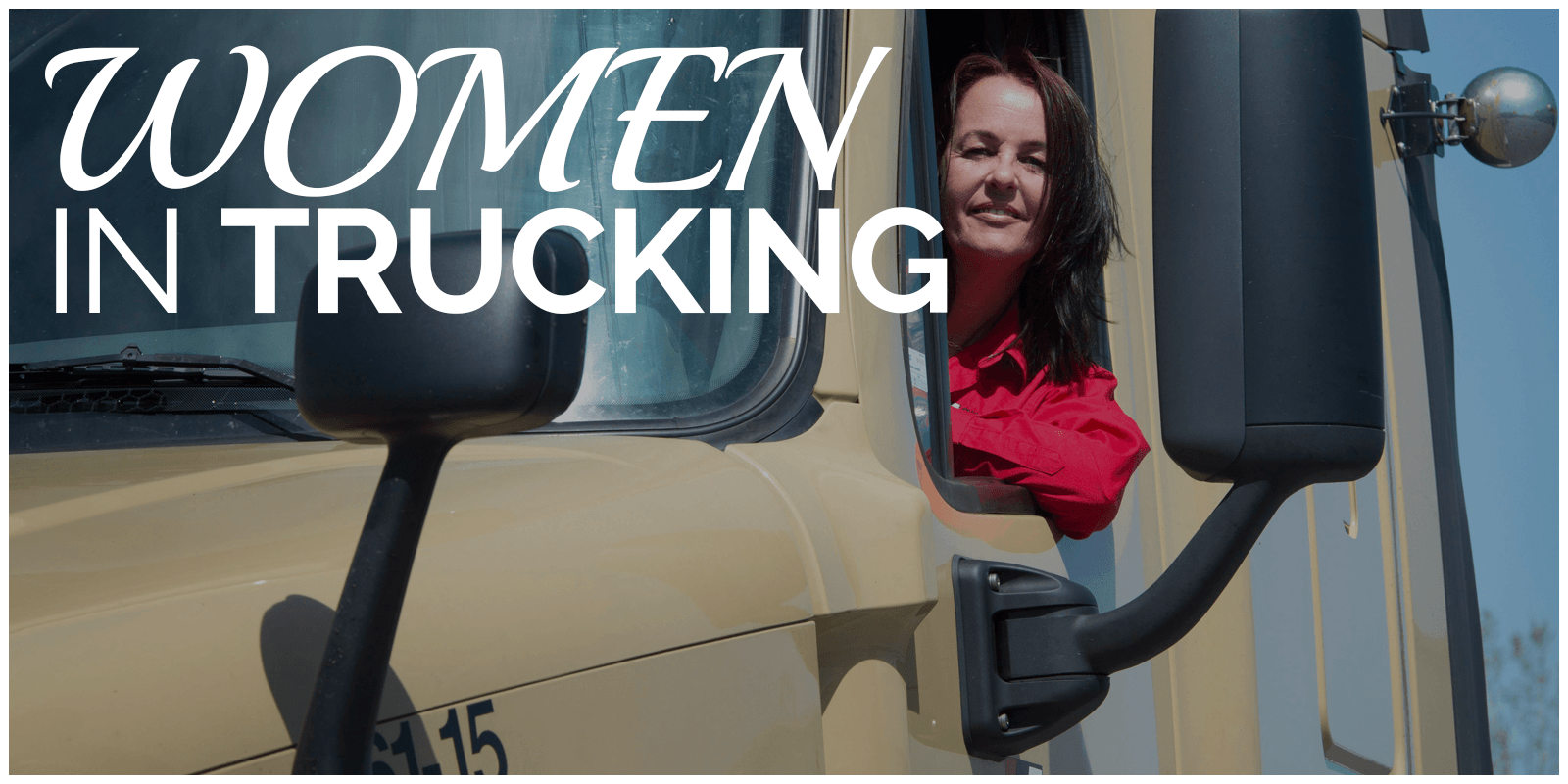 Women in semi-cab with caption, Women in Trucking